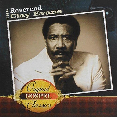 Original Gospel Classics by Clay Rev. Evans (2006-10-20) Classic Clay