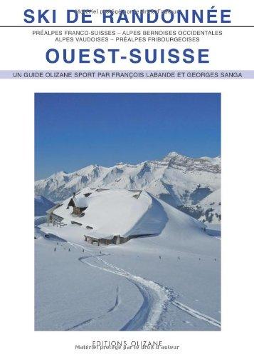 Ski de randonnée Ouest-Suisse : 153 itinéraire de ski-alpinisme