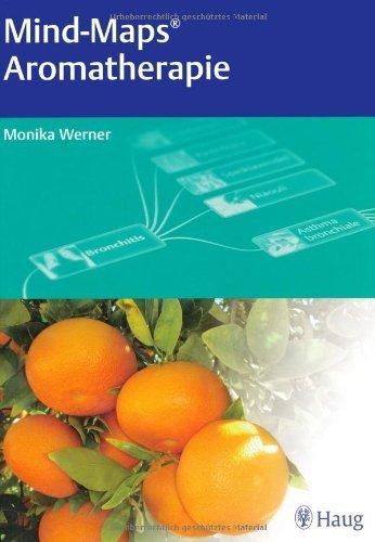 Mind Maps® Aromatherapie von Monika Werner (24. November 2010) Gebundene Ausgabe