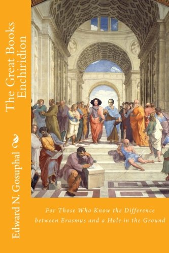 The Great Books Enchiridion: For those who know the difference between Erasmus and a hole in the ground