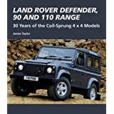 Land Rover Defender, 90 and 110 Range: 30 Years of the Coil-Sprung 4x4 Models (Crowood Autoclassics)
