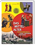 Das Mittelalter: Entdeckungsbuch: Lesen - Erkunden - Verstehen - Karin Schneider-Ferber