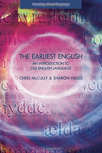 The Earliest English: An Introduction to Old English Language (Learning about Language)