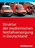 Struktur der medizinischen Notfallversorgung in Deutschland