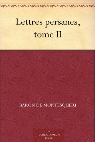 Lettres persanes, tome II (French Edition)