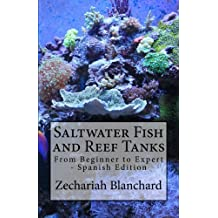 Saltwater Fish and Reef Tanks: From Beginner to Expert - Spanish Edition