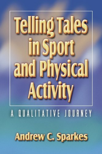 Telling Tales in Sport and Physical Activity: A Qualitative Journey by Andrew Sparkes (2002-07-15)