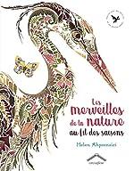 Les merveilles de la nature au fil des saisons de Helen Ahpornsiri