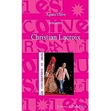 Conversations au Soleil : Christian Lacroix (Les Conversations au Soleil t. 8) (French Edition)