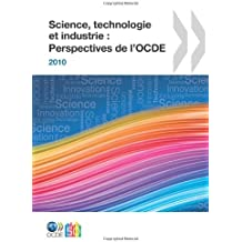 Science, technologie et industrie : Perspectives de l'OCDE 2010: Edition 2010