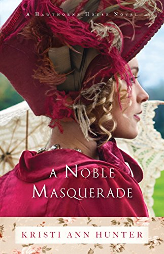A Noble Masquerade (Hawthorne House Book #1) (English Edition) por Kristi Ann Hunter