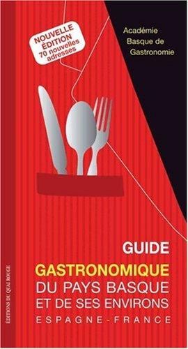 Guide gastronomique des restaurants du Pays Basque et de ses environs - Espagne et France