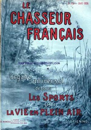 CHASSEUR FRANCAIS (LE) [No 433] du 01/04/1926 - LA CHASSE - LE CHIEN - LA PECHE - CYCLISME - AUTOMOBILISME - AERONAUTIQUE - SPORTS - HIPPISME - PHOTOGRAPHIE - VOYAGES - A LA CAMPAGNE - JARDINS - LA MAISON - LA MODE - MEDECINE.