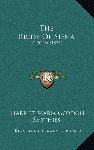 The Bride of Siena: A Poem (1835)