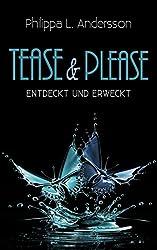 Tease & Please - entdeckt und erweckt (Tease & Please-Reihe 2)