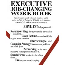 Executive Job-Changing Workbook by John Lucht (1994-03-15)