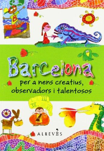 Barcelona per a nens creatius, observadors i talentosos por Daniela Violi Pezzano