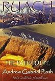 RUACH QADIM: The Path to Life by Andrew Gabriel Roth (2006-06-29)