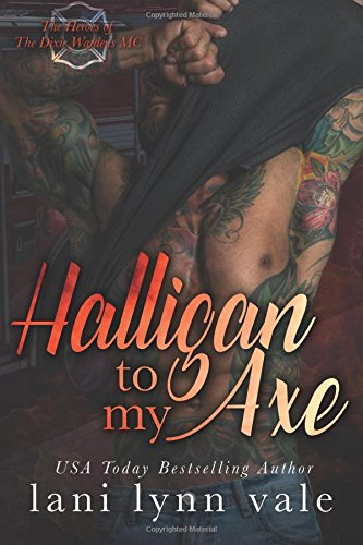 Halligan To My Axe: Volume 2 (The Heroes of The Dixie Wardens MC)