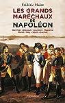 Les Grands Maréchaux de Napoléon: Berthier - Davout - Jourdan - Masséna - Murat - Ney - Soult - Suchet par Hulot