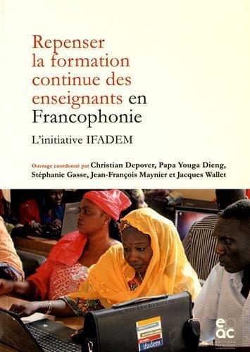Repenser la formation continue des enseignants en Francophonie. L'initiative Ifadem