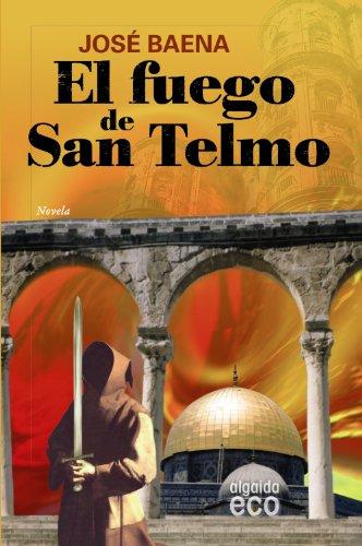 El fuego de San Telmo (Algaida Literaria - Eco) por José Baena