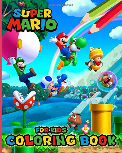 Super Mario Coloring Book for Kids: Coloring Books for Girls and Boys Ages 2-4 4-8 (30 Illustrations)