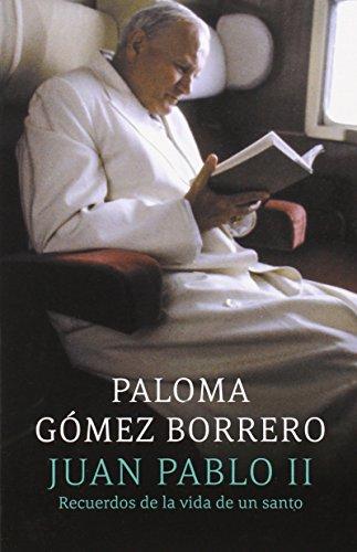 Juan Pablo II: Recuerdos de la Vida de Un Santo: (John Paul II: Remebering the Life of a Saint) (Vintage Espanol) por Paloma Gomez Borrero
