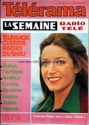 TELERAMA [No 1248] du 15/12/1973 - SALUT L'ARTISTE - ARTHUR CONTE - ARSENE LUPIN - JULES VERNE - F. FABIAN.