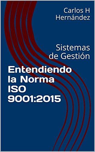 Entendiendo la Norma ISO 9001:2015: Sistemas de Gestión