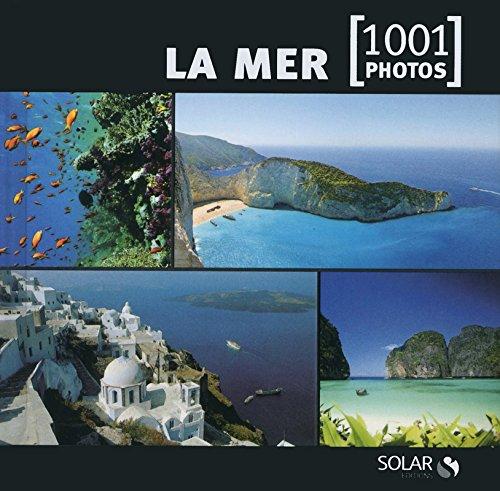 La mer en 1001 photos NE par Collectif