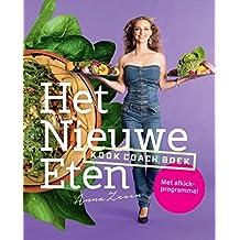 Het nieuwe eten: kookcoachboek