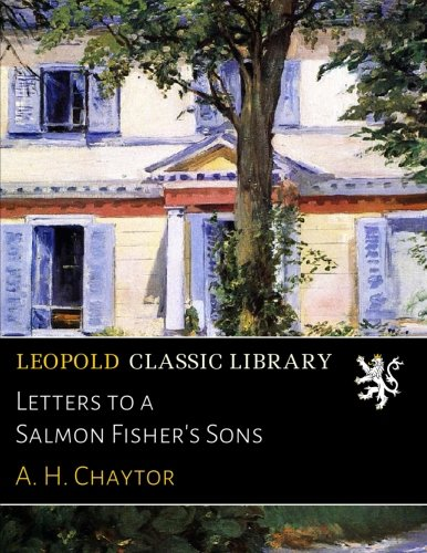 Letters to a Salmon Fisher's Sons por A. H. Chaytor