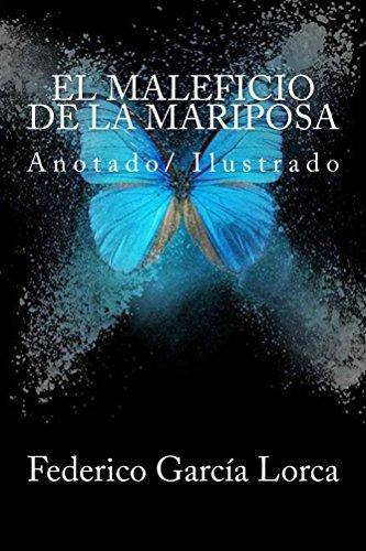 El maleficio de la mariposa: anotado/ilustrado por Federico García Lorca