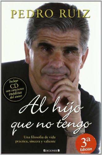 Al hijo que no tengo: INCLUIRA CD CON CANCIONES DEL AUTOR (No ficción) por Pedro Ruiz