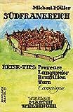 Südfrankreich: Inklusive Provence, Languedoc, Roussillon (Unkonventionelle Reiseführer) - Michael Müller