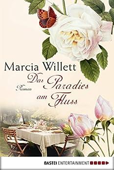 Das Paradies am Fluss: Roman von [Willett, Marcia]