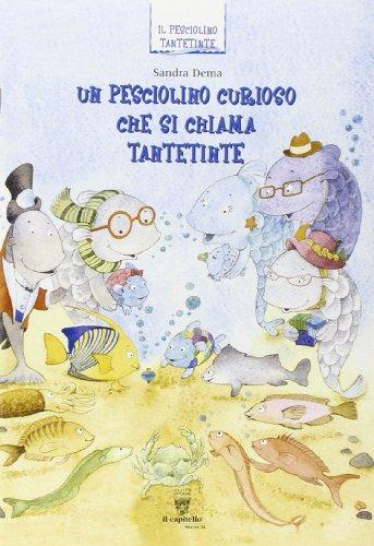 Un pesciolino curioso che si chiama Tantetinte. Per la 1ª classe elementare