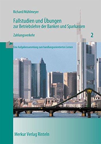 Fallstudien und Übungen zur Betriebslehre der Banken und Sparkassen, H.2, Zahlungsverkehr