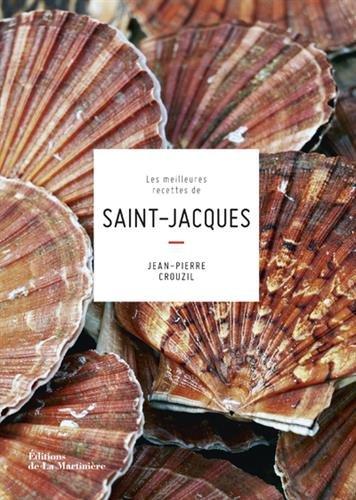 Les Meilleures recettes de saint-jacques par Jean-pierre Crouzil