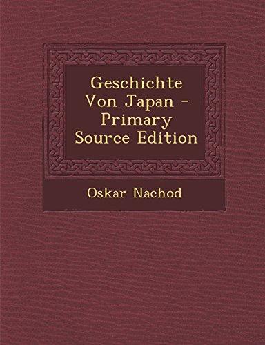 Geschichte Von Japan - Primary Source Edition