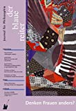 Der Blaue Reiter. Journal für Philosophie / Denken Frauen anders? - Alice Schwarzer