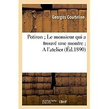 Potiron ; le Monsieur Qui a Trouve une Montre ; a l'Atelier (ed.1890)