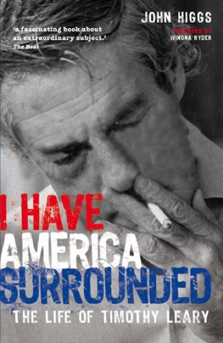 I Have America Surrounded: The Life of Timothy Leary por John Higgs