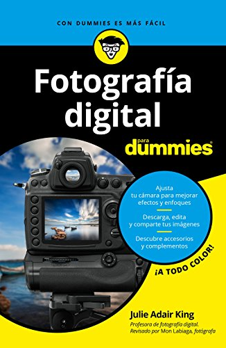 Fotografía digital para Dummies por Julie Adair King