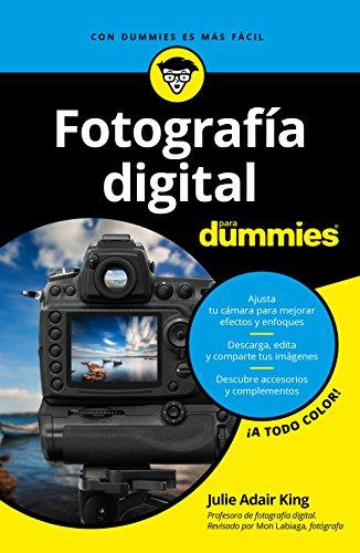 Fotografía digital para Dummies eBook: King, Julie Adair, Fernando ...