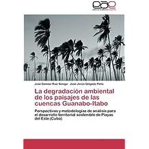 La Degradacion Ambiental de Los Paisajes de Las Cuencas Guanabo-Itabo
