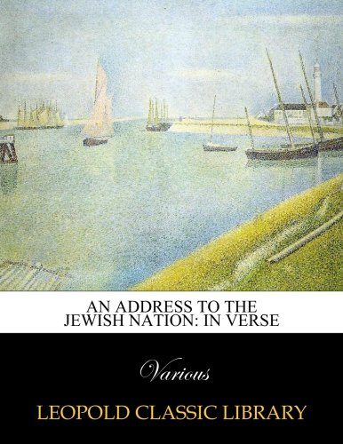 An Address to the Jewish Nation: In Verse