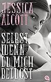 'Selbst wenn du mich belügst' von 'Jessica Alcott'