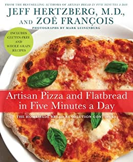 Artisan Pizza and Flatbread in Five Minutes a Day par [Hertzberg M.D., Jeff]
